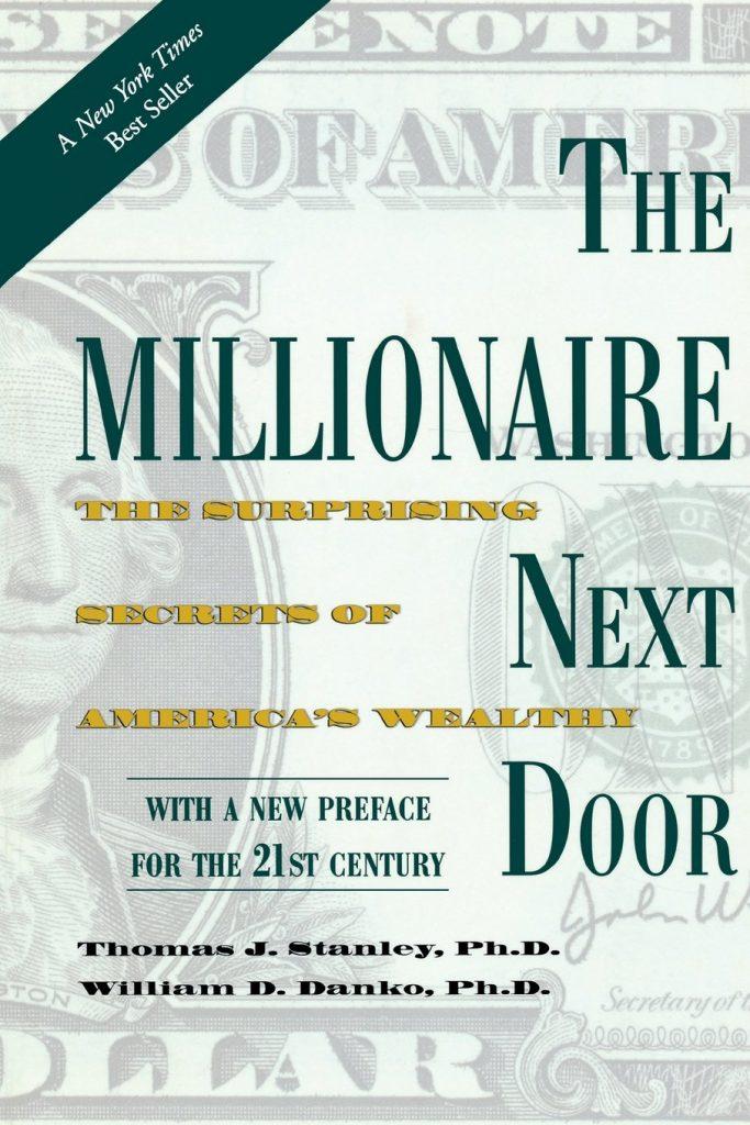 The Millionaire Next Door – Thomas J. Stanley and William D. Danko