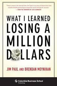 What I Learned Losing A Million Dollars – Jim Paul and Brendan Moynihan